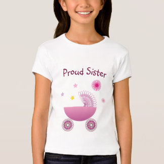 Proud Sister of a Baby Girl A1 Tshirts