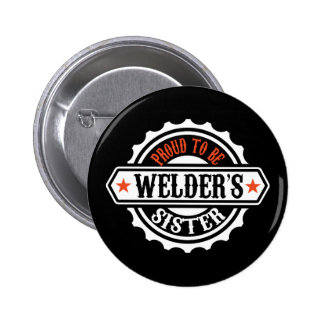 Proud To Be Welder's Sister 6 Cm Round Badge