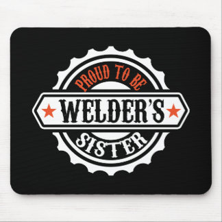Proud To Be Welder's Sister Mouse Pad