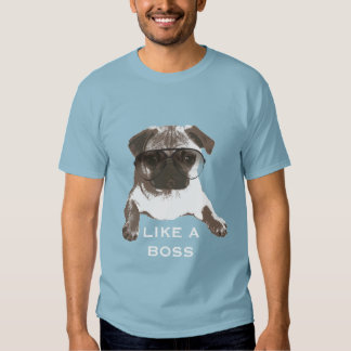 Pug Like A Boss T Shirts