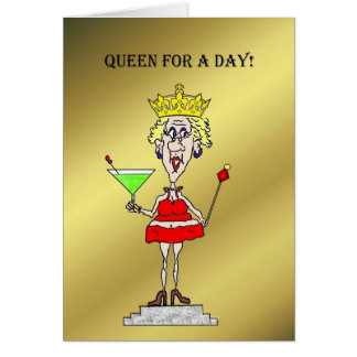QUEEN FOR A DAY FUNNY BIRTHDAY CARD
