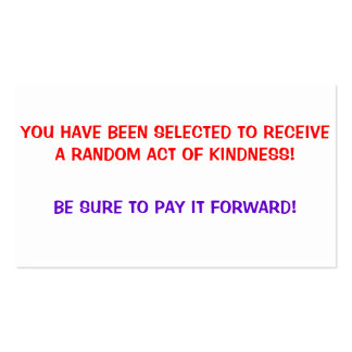 Random Act of Kindness, Pay it forward Cards Pack Of Standard Business Cards