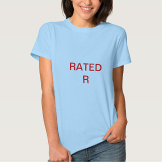 RATED R T SHIRTS