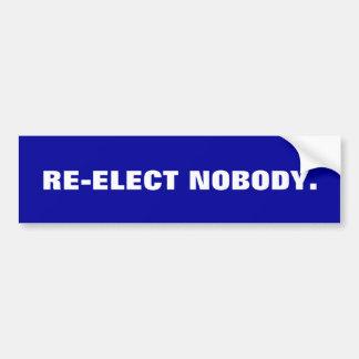 Re-Elect Nobody bumpersticker Bumper Sticker