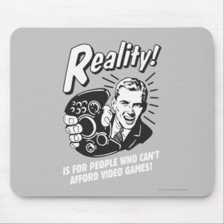 Reality: Can't Afford Video Games Mouse Pad
