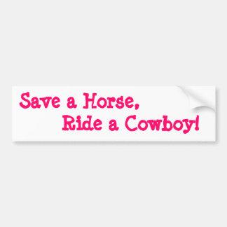 Redneck Bumper Stickers Save a Horse Ride a Cowboy