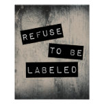 Refuse to be Labelled Poster