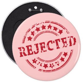 rejected 6 cm round badge