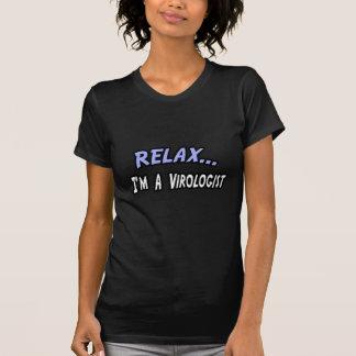 Relax, I'm a Virologist T-shirt