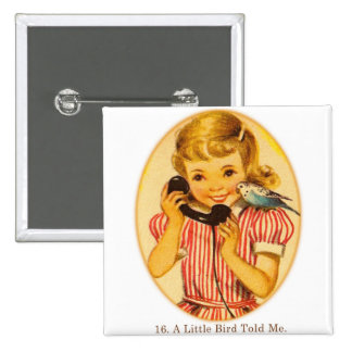 Retro Vintage Kitsch Kids A Little Bird Told Me 15 Cm Square Badge