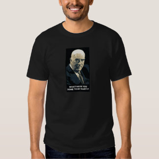 Robert Menzies - what have you done to my party? Shirt