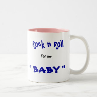 """Rock n Roll, For me, """" BABY """" Two-Tone Mug"""