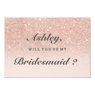 Rose gold faux glitter pink ombre be my bridesmaid 9 cm x 13 cm invitation card