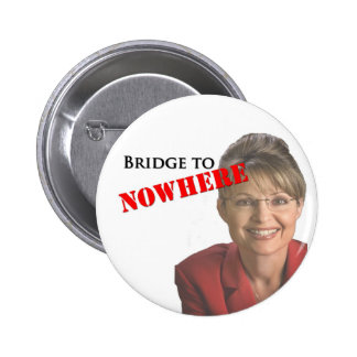 Sarah Palin: Bridge to Nowhere 6 Cm Round Badge