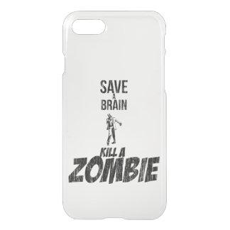 Save a brain Kill a zombie iPhone 7 Case