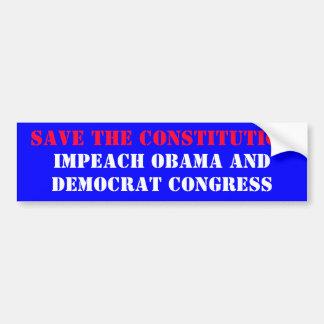 SAVE THE CONSTITUTION, IMPEACH OBAMA AND, DEMOC... BUMPER STICKER