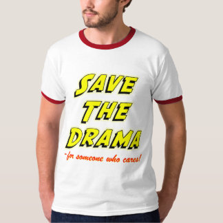 Save the Drama Funny Office Humor Saying Tees