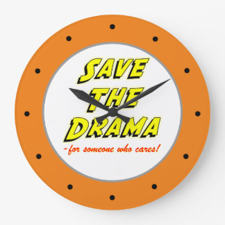 Save the Drama Sarcastic Office Humor Clock