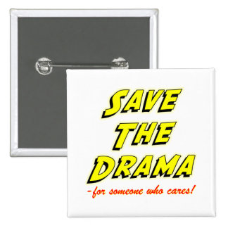 Save the Drama Snappy Saying 15 Cm Square Badge