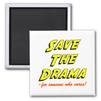 Save the Drama Snappy Saying Square Magnet