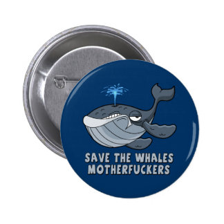 Save the whales motherfuckers 6 cm round badge