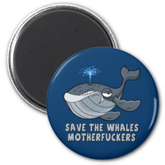 Save the whales motherfuckers 6 cm round magnet