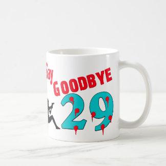 Say Goodbye To 29 Basic White Mug