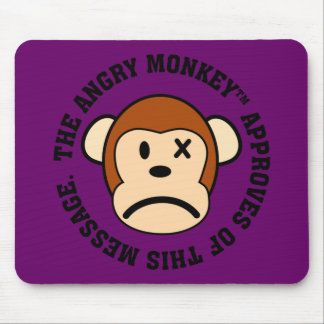 Seal of Approval: Message endorsed by Angry Monkey Mouse Pad