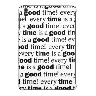 sentence:every time is a good time iPad mini retina cover