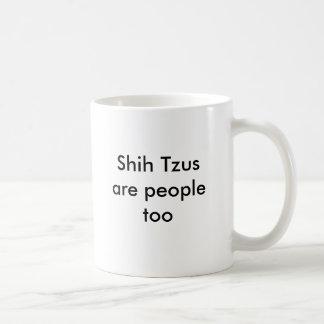 Shih Tzus are people too Basic White Mug