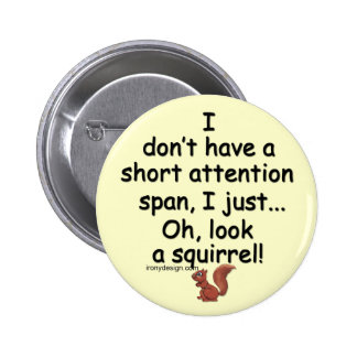 Short Attention Span Squirrel Saying 6 Cm Round Badge