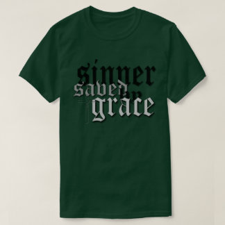 sinner saved by grace drk t var forest green t shirts