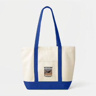 Skydiving Not A Sport For The Faint-Hearted Impulse Tote Bag