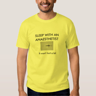 SLEEP WITH AN ANAESTHETIST ...its a gas Tshirt