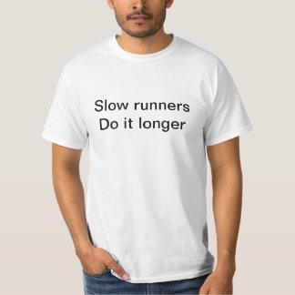 Slow Runners Do It Longer Tee Shirts