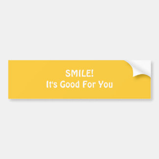 SMILE! It's Good For You. Yellow. Bumper Sticker