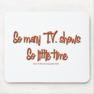 So Many TV shows, so little time Mouse Pad