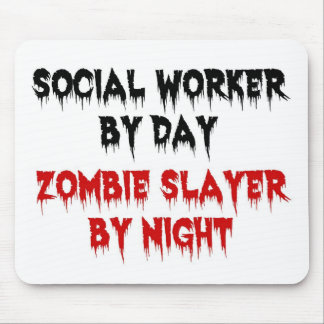 Social Worker by Day Zombie Slayer by Night Mouse Pad