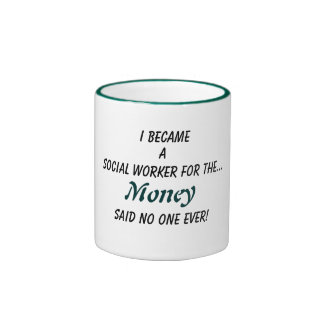 Social Workers money Ringer Mug