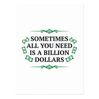 Sometimes All You Need Is A Billion Dollars Postcard