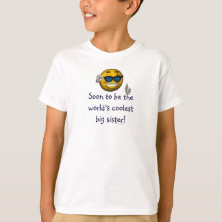 """""""Soon to be the World's Coolest Big Sister!"""" T-shirt"""