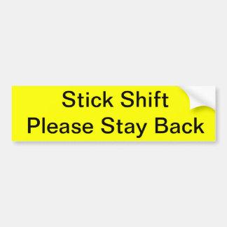 Stick Shift Please Stay Back Bumper Sticker