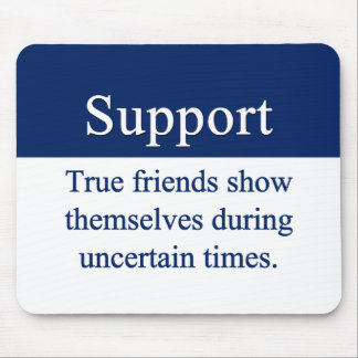 Support is given by true friends mouse pad