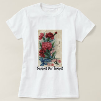 Support Our Troops! Shirts