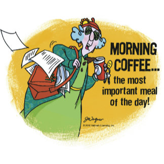 Maxine Morning Coffe
