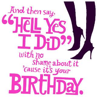 No Shame Birthday