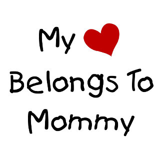 My Heart Belongs to Mommy
