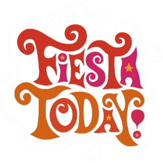 Fiesta Today!
