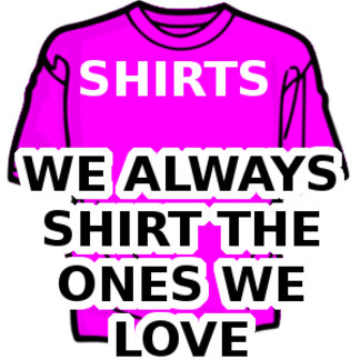 Shirt The Ones You Love
