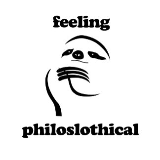 Feeling Philoslothical